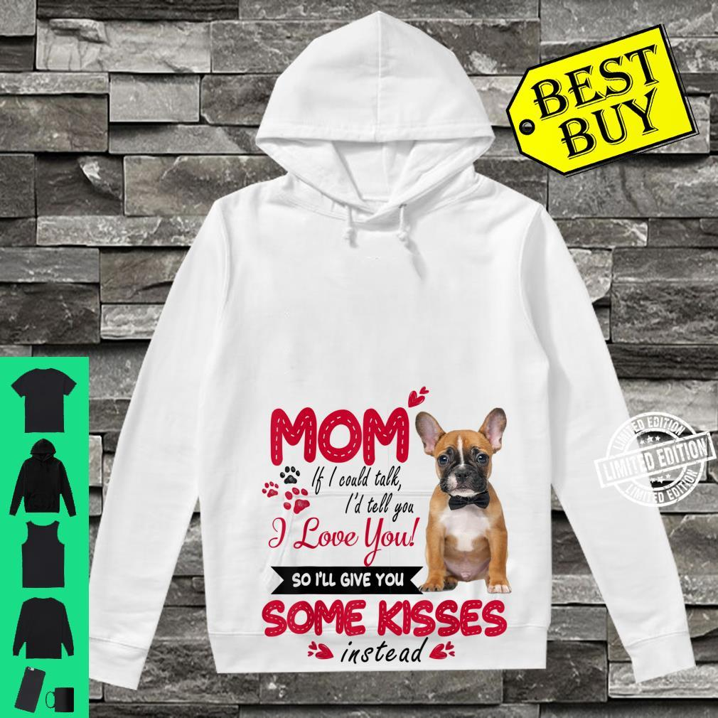 French Bulldog I Love Mom Frenchie Mom Mother's Day Shirt hoodie