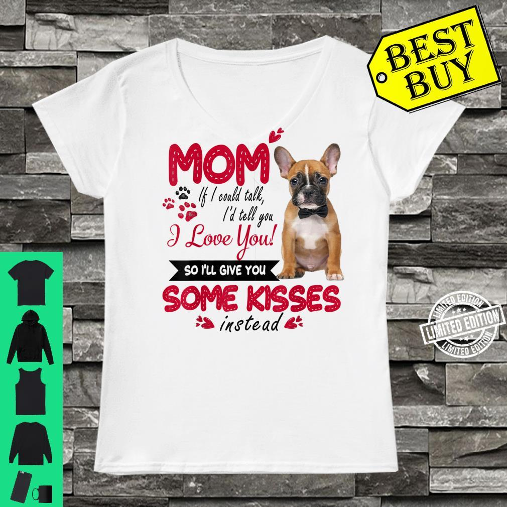French Bulldog I Love Mom Frenchie Mom Mother's Day Shirt ladies tee