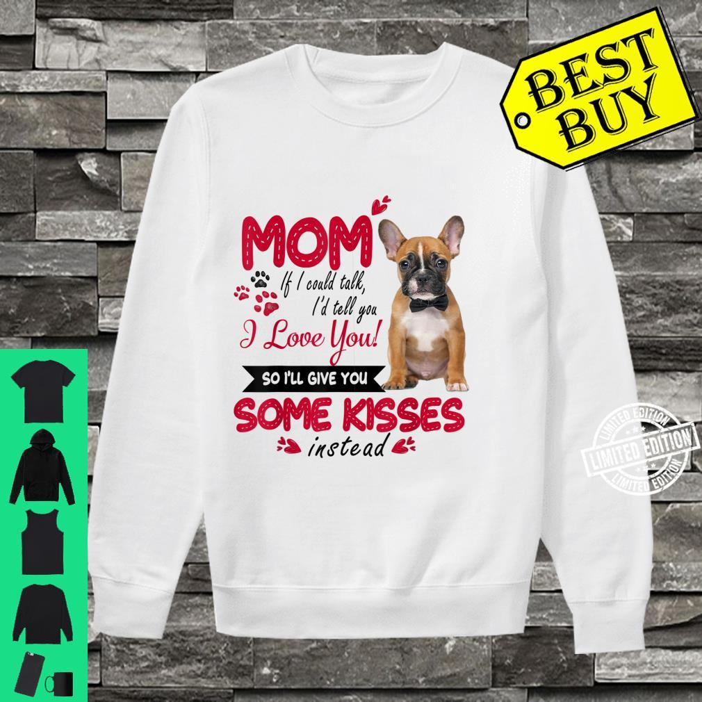 French Bulldog I Love Mom Frenchie Mom Mother's Day Shirt sweater