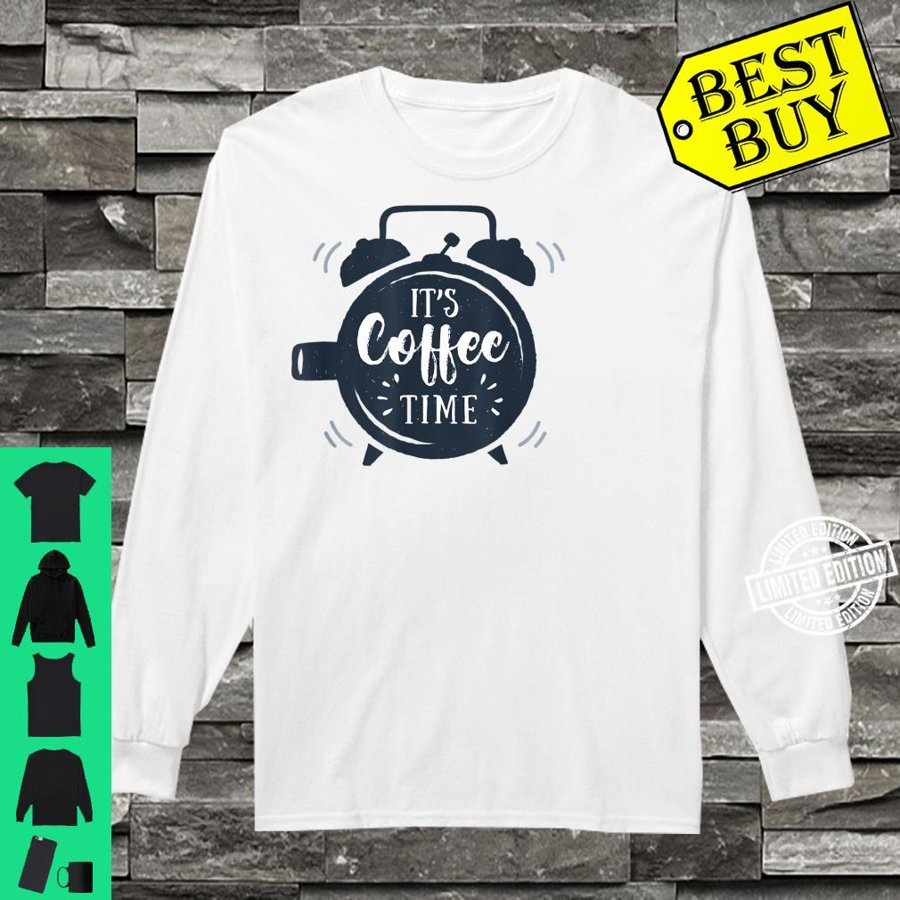 It's Coffee Time Shirt long sleeved