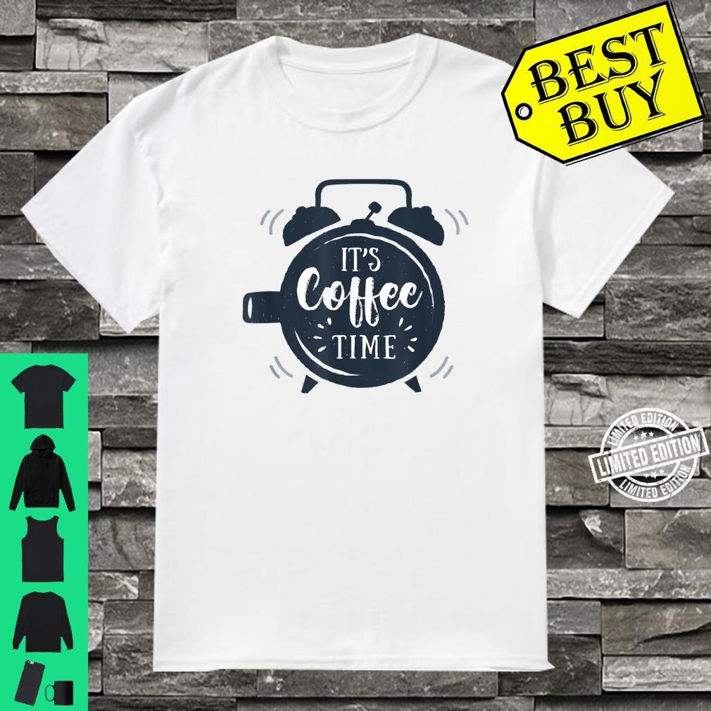 It's Coffee Time Shirt