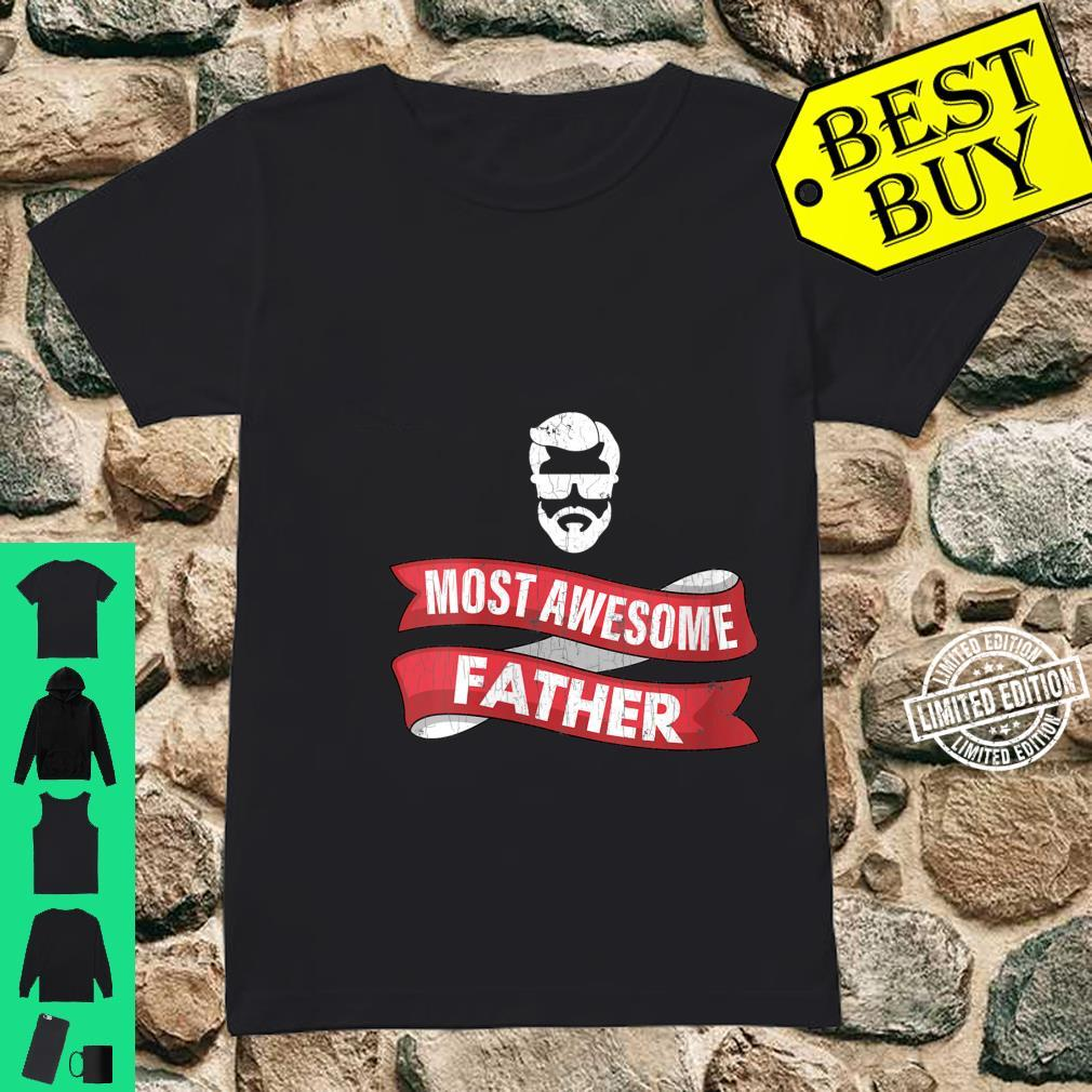 Womens Dad Most Awesome Father Shirt ladies tee