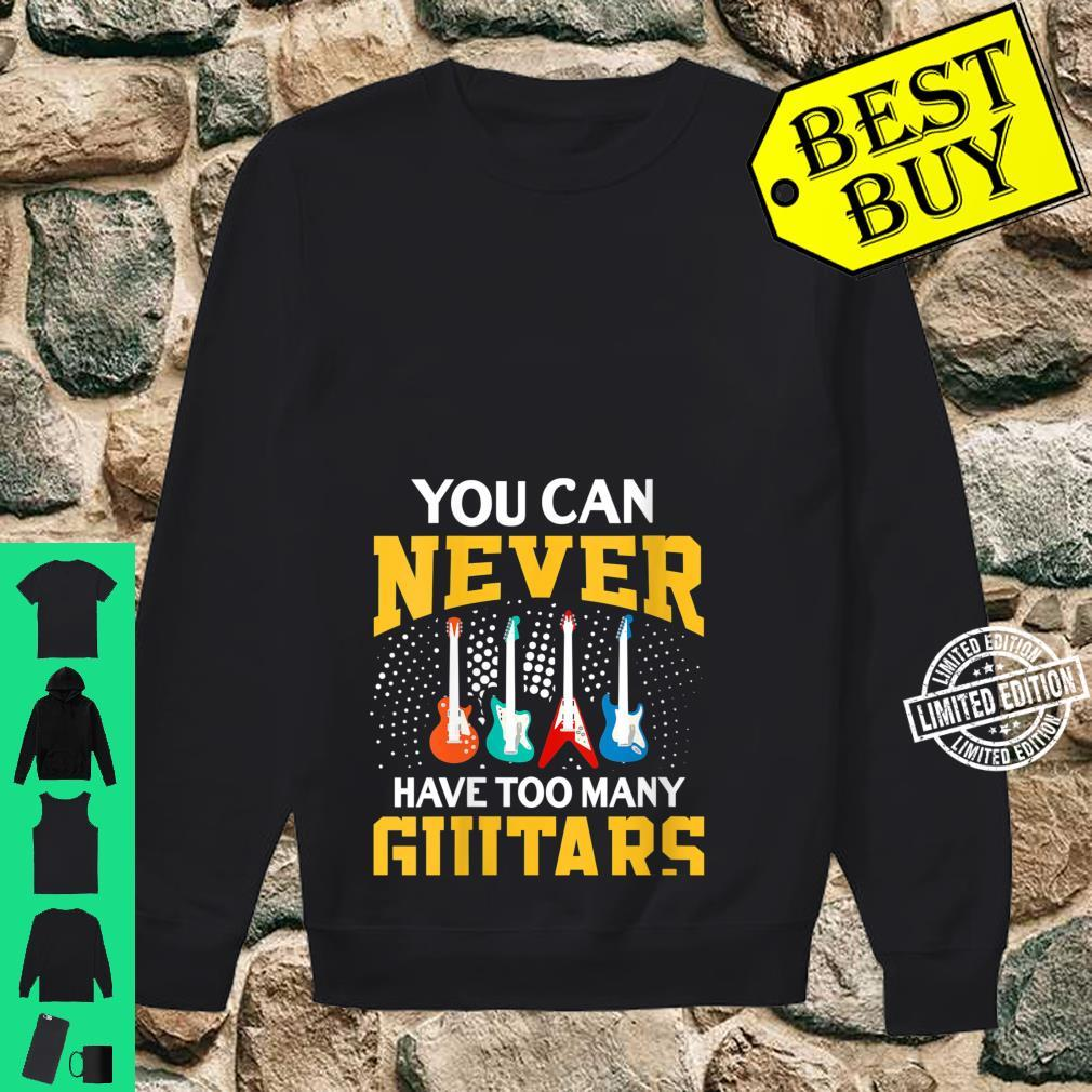 Womens You Can Never Have Too Many Guitars Music Guitarist Shirt sweater