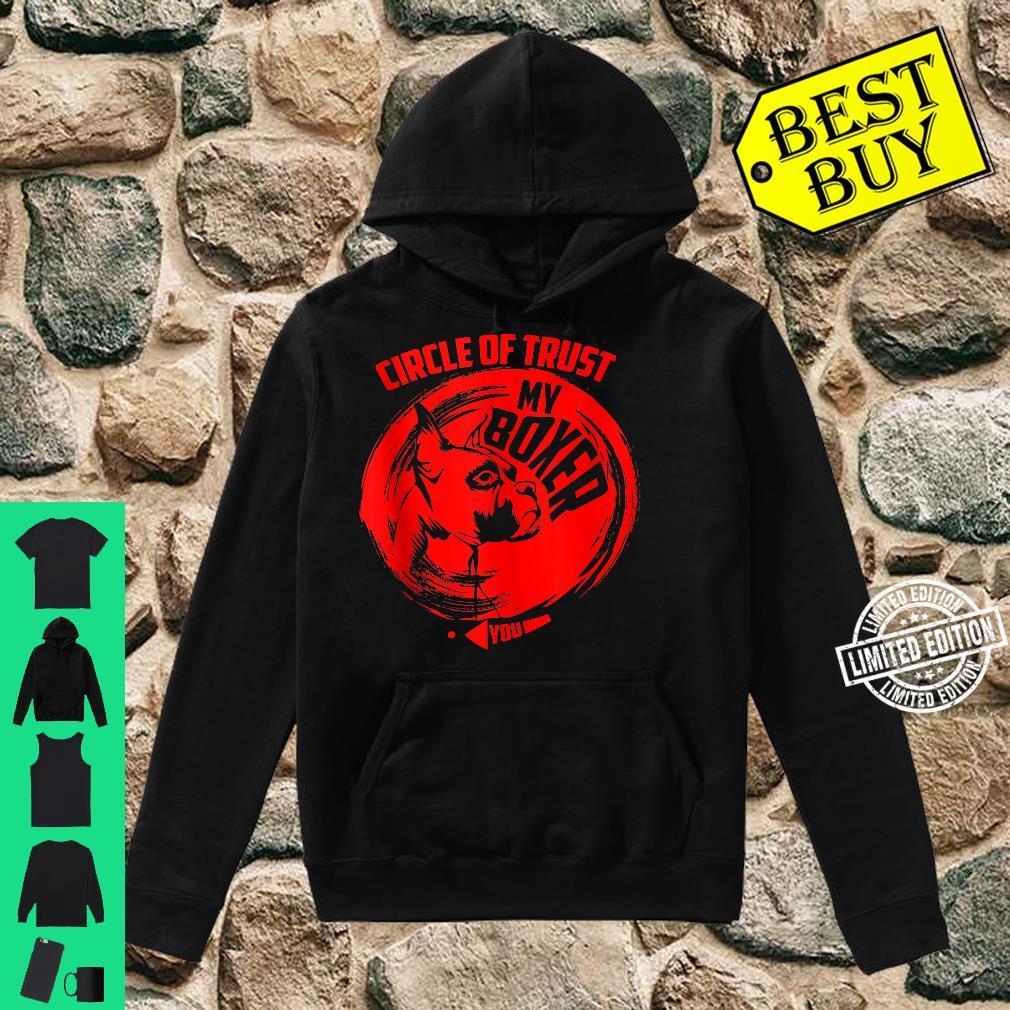 Circle Of Trust My Boxer Cute Trust Dog Shirt hoodie