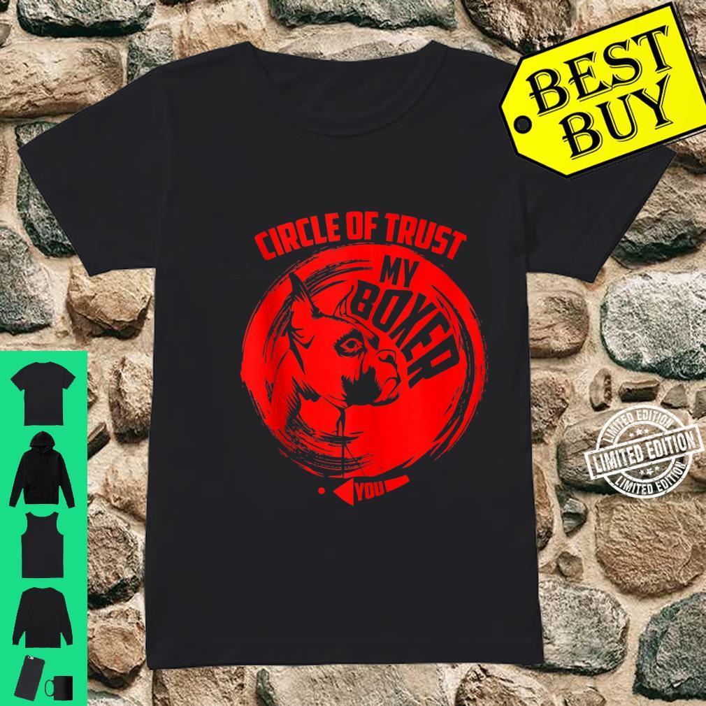 Circle Of Trust My Boxer Cute Trust Dog Shirt ladies tee