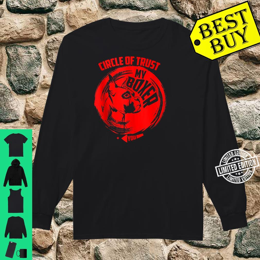 Circle Of Trust My Boxer Cute Trust Dog Shirt long sleeved