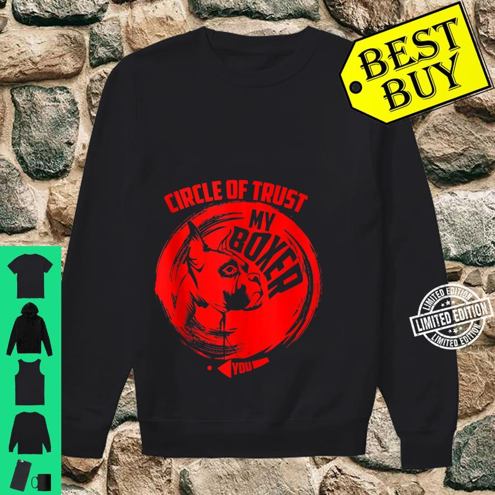 Circle Of Trust My Boxer Cute Trust Dog Shirt sweater