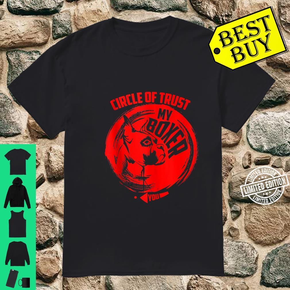 Circle Of Trust My Boxer Cute Trust Dog Shirt